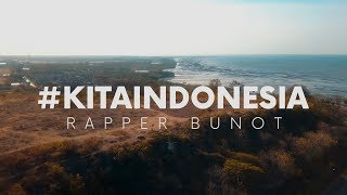 #KITAINDONESIA - RAPPER BUNOT (OFFICIAL MUSIC VIDEO)