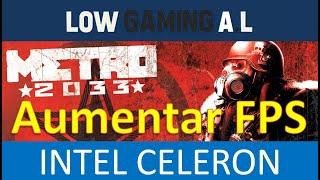 COMO ACELERAR y QUITAR LAG de METRO 2033(FUNCIONA)😱|PC Gama Baja|CANAIMA]LOW GAMING AL +GAMEPLAY