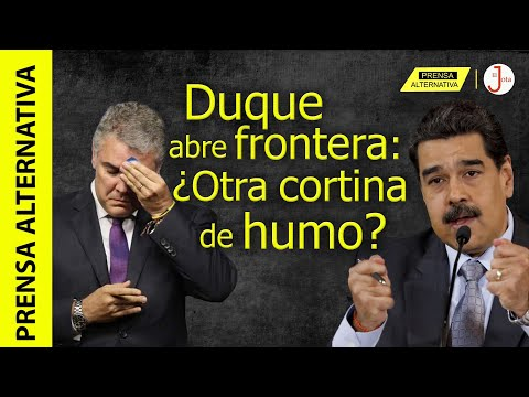 Ésta es la razón por la que Duque abrió frontera con Venezuela!