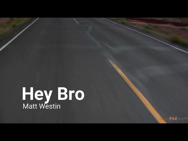 Matt Westin - Hey Bro (lyrics)