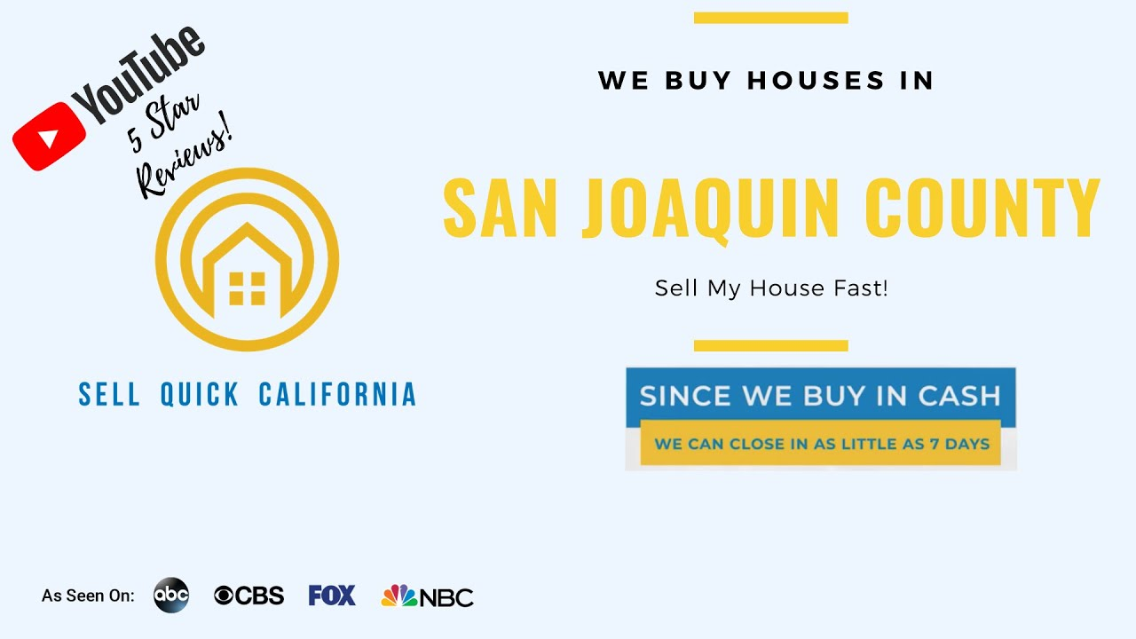 "We Buy Houses In San Joaquin County | Asking to ""Sell My House Fast?"""