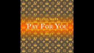 Skizzy Mars - Pay For You (ft. G-Eazy) (HQ W Download)