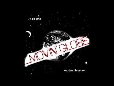 Movin' Globe (Swe) - I'll Be Fine