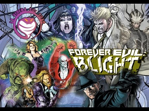 Forever Evil: BLIGHT (J.M. DeMatteis - R. Fawkes) - The Dark Side of DC Comics