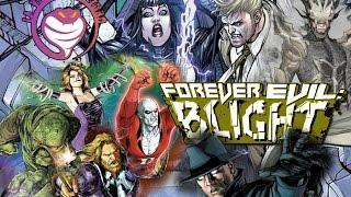 Forever Evil: BLIGHT (J.M. DeMatteis - R. Fawkes) - The Dark Side of DC Comics