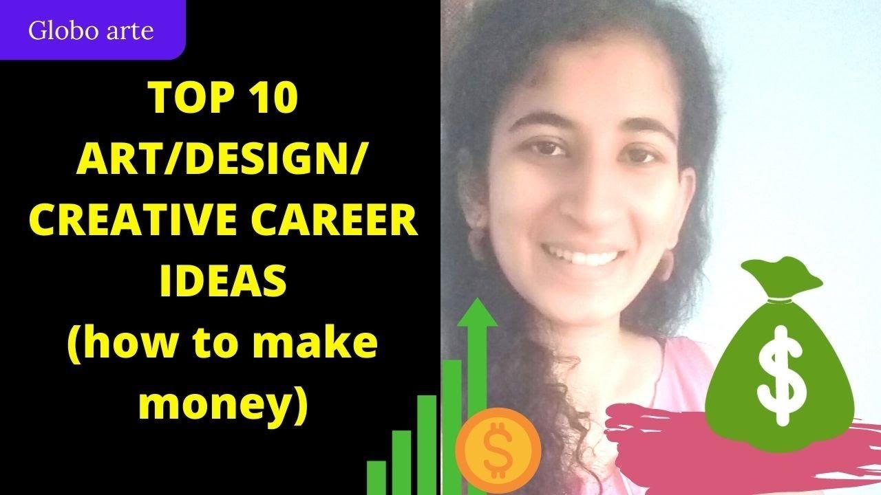 TOP 10 ART/DESIGN/CREATIVE CAREER (TO MAKE MORE MONEY)