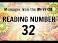 READING # 32 * YOUR MESSAGE FROM THE UNIVERSE