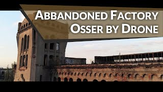 Urban exploration - Adam Osser's factory | Łódź