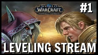 World of Warcraft: Battle for Azeroth Leveling Stream #1