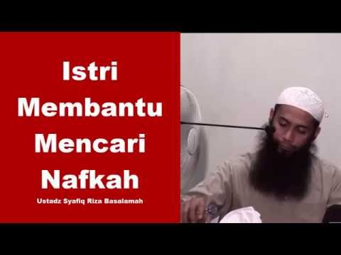 Istri Membantu Mencari Nafkah - Ustadz Syafiq Riza Basalamah