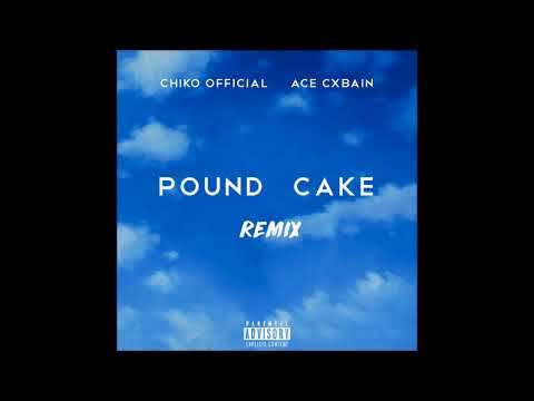 Chiko Official - Pound Cake Remix ft Ace Cxbain [Official Audio]