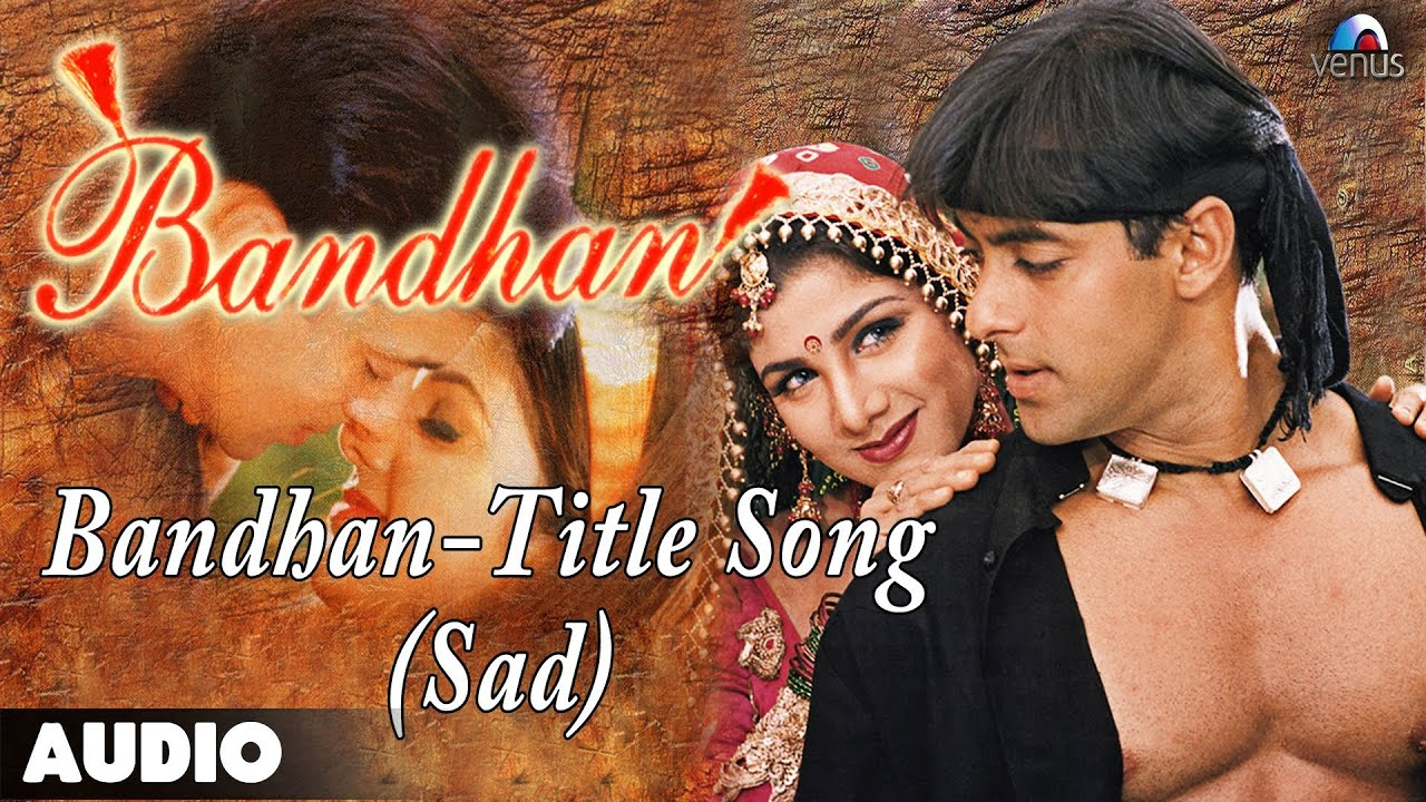 Download Bandhan: Title Song (Sad Version) Full Audio Song   Salman Khan   Rambha