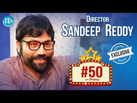 Arjun Reddy Director Sandeep Reddy Interview || #50 With Prema || #Arjunreddy