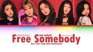 """how would red velvet sing """"free somebody"""" by luna (the velve…"""