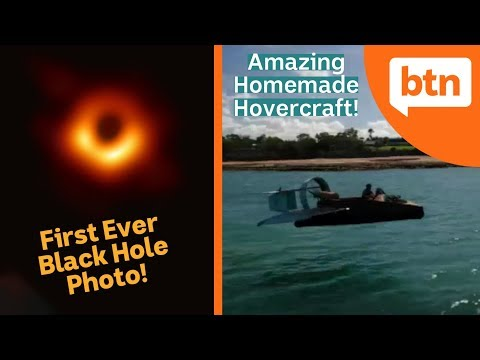 First Ever Photo Of A Black Hole & Amazing Homemade Hovercraft – Today's Biggest News