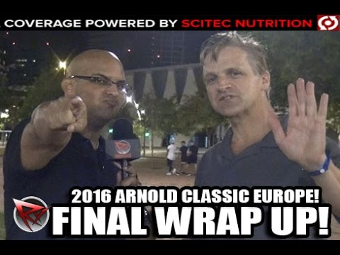 2016 Arnold Classic Europe Final Wrap Up!