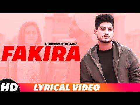 Fakira (Lyrical) | Gurnam Bhullar | Ammy Virk | Sargun Mehta | Latest Songs 2018