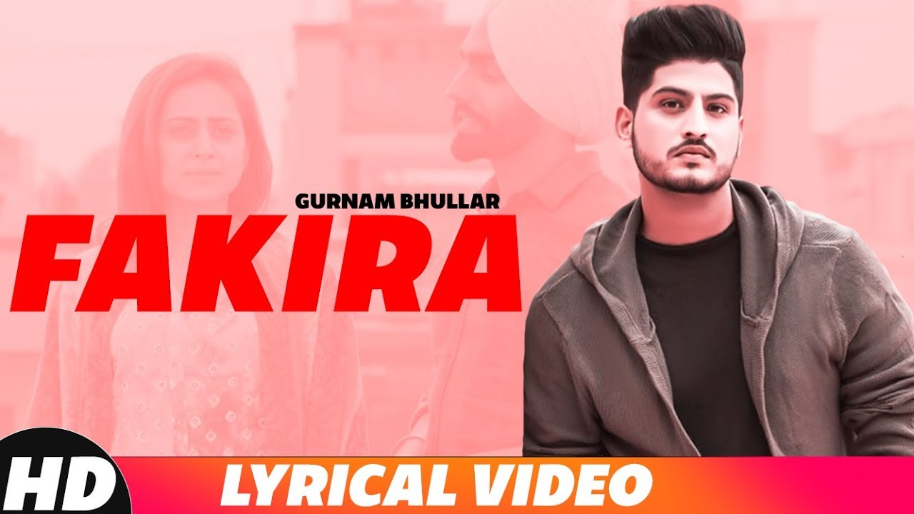 Fakira (Lyrical) | Gurnam Bhullar | Ammy Virk | Sargun Mehta | Latest Songs 2018