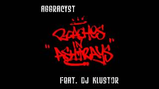 Aggracyst feat DJ Klustor - Roaches In Ashtrays