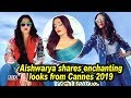 Aishwarya shares enchanting looks from Cannes 2019