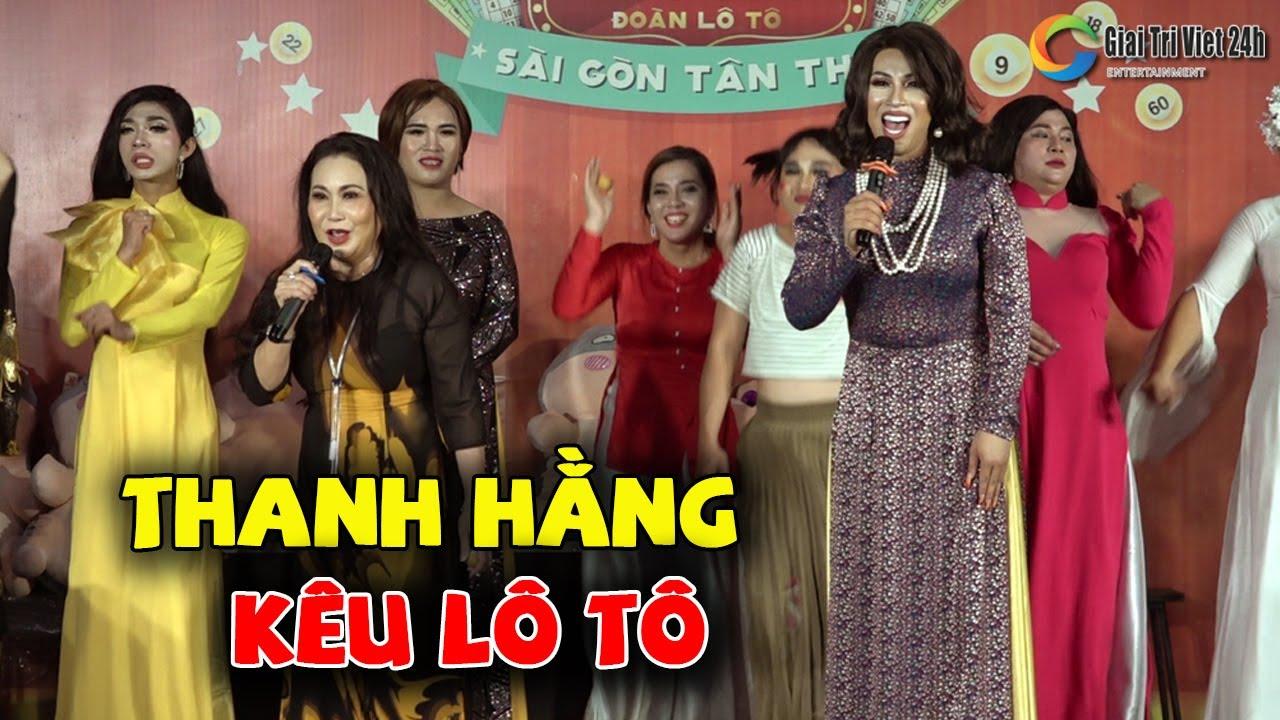 Nghệ sĩ Thanh Hằng kêu lô tô hay xuất sắc khiến Lộ Lộ PHẤN KHÍCH | Lô tô Sài Gòn Tân Thời