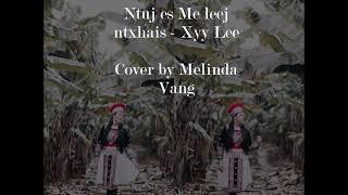Ntuj es me leej ntxhais Female version - Melinda Vang