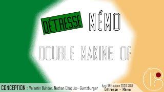 Détresse/Mémo - Making-of