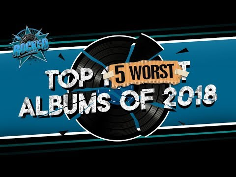 top-5-worst-albums-of-2018-|-rocked
