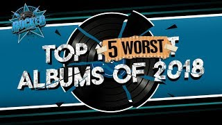 Top 5 WORST Albums of 2018 | Rocked