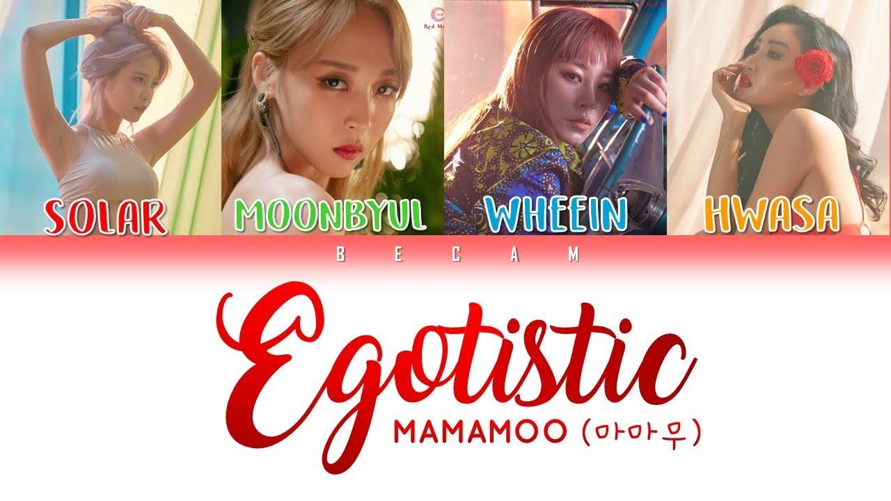 MAMAMOO(마마무) - Egotistic (너나 해) LYRICS (Color Coded Han/Rom/Esp)