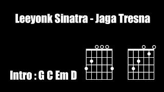Download lagu Leeyonk Sinatra - Jaga Tresna | Chord/Kunci Gitar Versi Baru