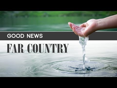 Good News, Far Country - Sunday Morning Service- 2/4/18 - Pastor Bob Gray II