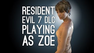 Resident Evil 7 DLC Daughters Gameplay: ZOE FLASHBACK - Let's Play Resident Evil 7