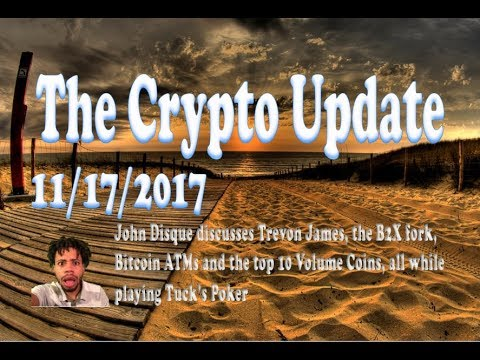 The Crypto Update 11/17/17 (B2X? No B2X?)