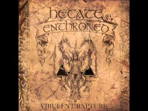 Hecate Enthroned - Virulent Rapture (full album)