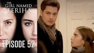 The Girl Named Feriha - 52 Episode