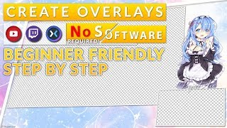 Create Stream Overlays without Photoshop or Software