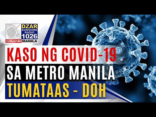 Kaso ng COVID-19 sa Metro Manila, tumataas - DOH