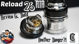 Reload 26 RTA by Reload Vapor USA Review & Build | Another Banger!?