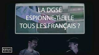 La DGSE espionne-t-elle tous les Français ?