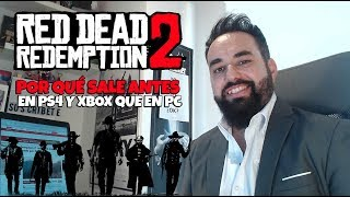 Red Dead Redemption 2  ¿Por qué sale antes en PS4 y Xbox ONE que en PC?