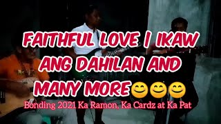 FAITHFUL LOVE | IKAW ANG DAHILAN | WILD FLOWER and many more | mamang PSD