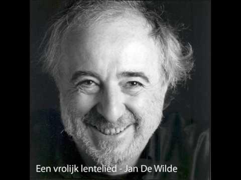 Jan De Wilde - Een Vrolijk Lentelied (daar is de lente, daar is de zon)