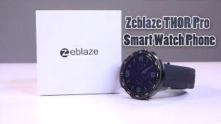Zeblaze THOR Pro Smart Watch Phone With 1GB+16GB Only $79.98 Apr.27-May.10
