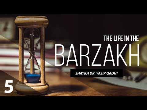 The Life in The Barzakh #5: The Location of The Souls of The Barzakh   Shaykh Dr. Yasir Qadhi