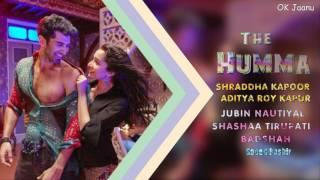 the-humma-full-song-shraddha-kapoor-aditya-roy-kapur-ok-jaanu-2016