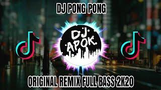 Download DJ PONG PONG ( ORIGINAL REMIX FULL BASS ) TERBARU 2019.