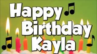 Happy Birthday Kayla! A Happy Birthday Song!