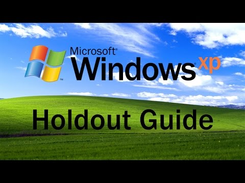 The Windows XP Holdout Guide!