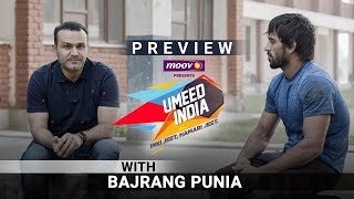 Bajrang Punia With Virender Sehwag - Umeed India - Episode 14 - Preview